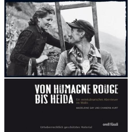 Von Humagne Rouge bis Heida by Chandra Kurt